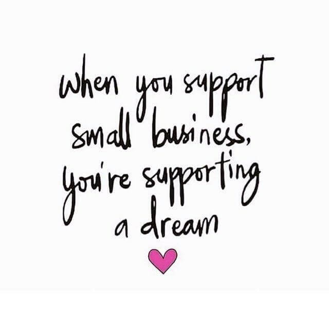 "Slogan saying ""When you support a small business you're supporting a dream"""